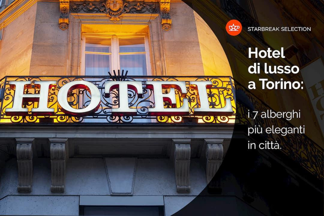 Hotel di lusso Torino, la selezione di Starbreak